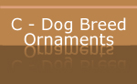C - Dog Breed Holiday Ornaments