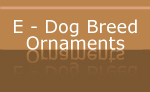 E - Dog Breed Holiday Ornaments