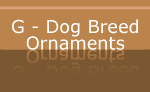 G - Dog Breed Holiday Ornaments