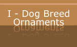 I - Dog Breed Holiday Ornaments