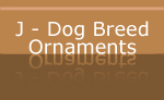 J - Dog Breed Holiday Ornaments