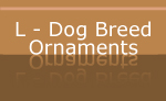 L - Dog Breed Holdiday Ornaments